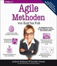 Agile Methoden von Kopf bis Fuß - Stellman, Andrew; Greene, Jennifer