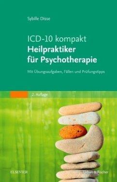ICD-10 kompakt - Heilpraktiker für Psychotherapie - Disse, Sybille