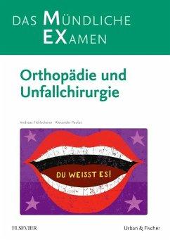 MEX Das Mündliche Examen Orthopädie u. Unfallchirurgie - Ficklscherer, Andreas; Paulus, Alexander