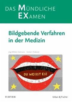 MEX Das mündliche Examen - Bildgebende Verfahren in der Medizin - Oestmann, Jörg-Wilhelm; Podewski, Annika Franziska