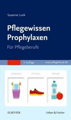 Pflegewissen Prophylaxen - Lunk, Susanne