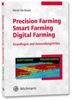 Precision Farming - Smart Farming - Digital Farming - Noack, Patrick Ole