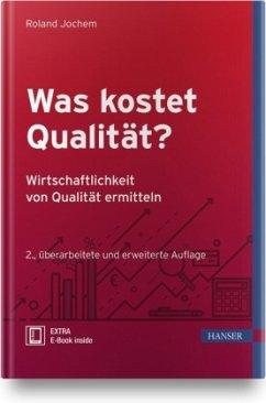 Was kostet Qualität? - Wirtschaftlichkeit von Qualität ermitteln - Jochem, Roland