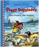 Peggy Diggledey. Kein Problem, Herr Kapitän