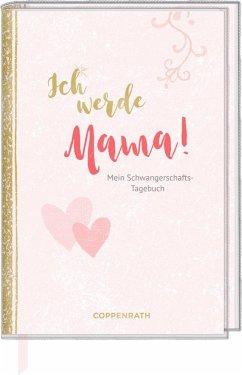 Tagebuch - Ich werde Mama! - Behrendt, Tina