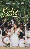 Katie - Hoffnung gibt nicht auf
