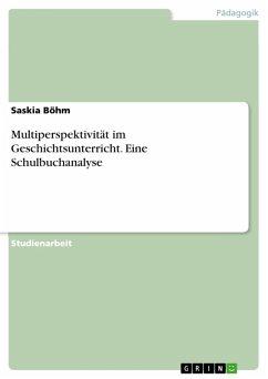 Multiperspektivität im Geschichtsunterricht. Eine Schulbuchanalyse (eBook, PDF)