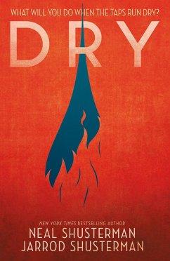 Dry - Shusterman, Neal; Shusterman, Jarrod