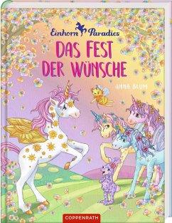Das Fest der Wünsche / Einhorn-Paradies Bd.3 - Blum, Anna