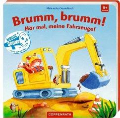 Mein erstes Soundbuch: Brumm, brumm! Hör mal, meine Fahrzeuge!