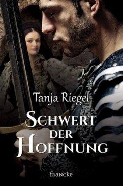 Schwert der Hoffnung - Riegel, Tanja