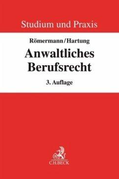 Anwaltliches Berufsrecht - Römermann, Volker; Hartung, Wolfgang
