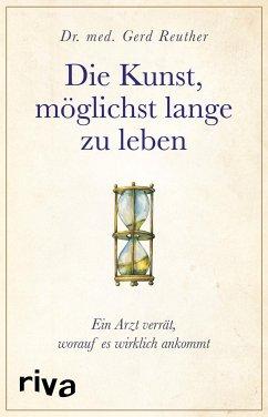 Die Kunst, möglichst lange zu leben - Reuther, Gerd