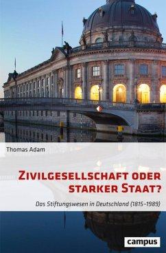 Zivilgesellschaft oder starker Staat? (eBook, ePUB) - Adam, Thomas