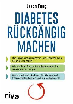 Diabetes rückgängig machen - Fung, Jason