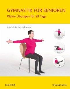 Gymnastik für Senioren - Dreher-Edelmann, Gabriele