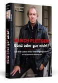 Ulrich Pleitgen: Ganz oder gar nicht!