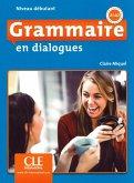 Grammaire en dialogues. Niveau débutant - 2ème édition. Schülerbuch + mp3-CD