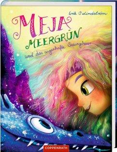 Meja Meergrün und das sagenhafte Seeungeheuer / Meja Meergrün Bd.4 - Lindström, Erik O.