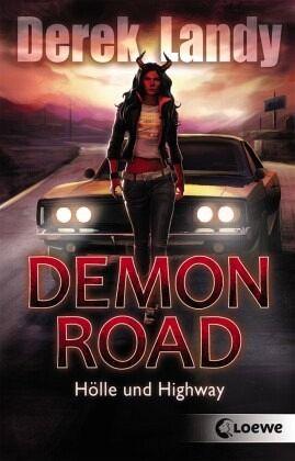 Hölle und Highway / Demon Road Bd.1