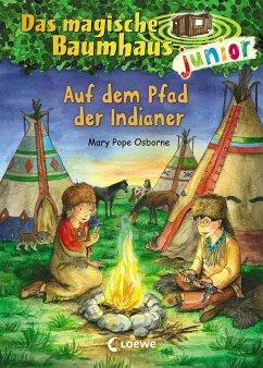 Auf dem Pfad der Indianer / Das magische Baumhaus junior Bd.16 - Pope Osborne, Mary
