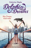 Ein Traum wird wahr / Dolphin Dreams Bd.3