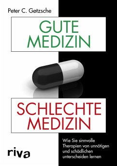Gute Medizin, schlechte Medizin - Gøtzsche, Peter C.