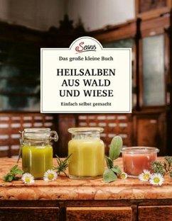 Das kleine Buch: Heilsalben aus Wald und Wiese - Nedoma, Gabriela