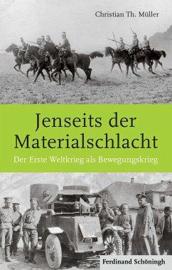 Jenseits der Materialschlacht - Müller, Christian Th.