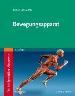 Die Heilpraktiker-Akademie. Bewegungsapparat - Schweitzer, Rudolf