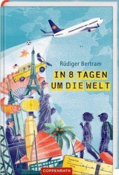 In 8 Tagen um die Welt - Bertram, Rüdiger