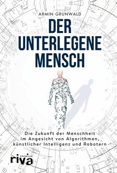 Der unterlegene Mensch - Grunwald, Armin
