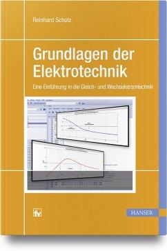 Grundlagen der Elektrotechnik - Scholz, Reinhard