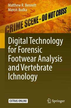 Digital Technology for Forensic Footwear Analysis and Vertebrate Ichnology - Bennett, Matthew R.; Budka, Marcin
