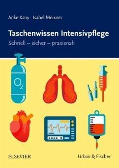 Taschenwissen Intensivpflege - Kany, Anke; Meixner, Isabel