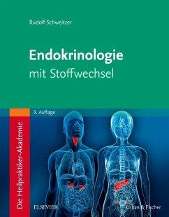 Die Heilpraktiker-Akademie. Endokrinologie mit Stoffwechsel - Schweitzer, Rudolf
