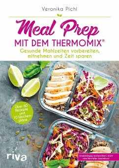 Meal Prep mit dem Thermomix® - Pichl, Veronika