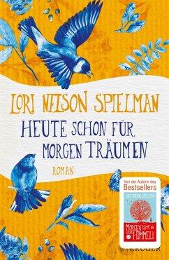 Heute schon für morgen träumen (eBook, ePUB) - Nelson Spielman, Lori