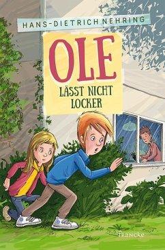 Ole lässt nicht locker - Nehring, Hans-Dietrich