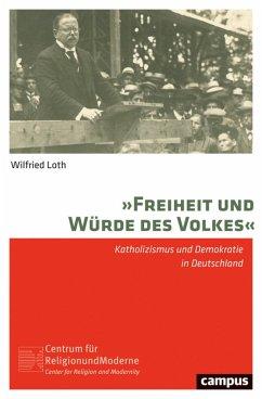 Freiheit und Würde des Volkes (eBook, PDF) - Loth, Wilfried