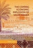 The Coming Economic Implosion of Saudi Arabia (eBook, PDF)