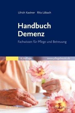 Handbuch Demenz - Kastner, Ulrich; Löbach, Rita