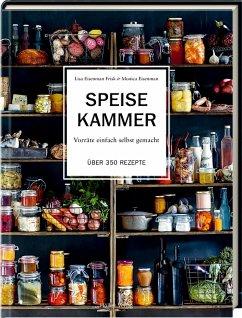 Speisekammer - Eisenman Frisk, Lisa; Eisenman, Monica