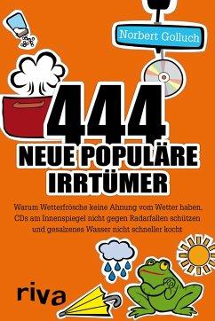 444 neue populäre Irrtümer - Golluch, Norbert