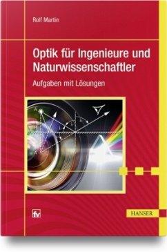 Optik für Ingenieure und Naturwissenschaftler - Martin, Rolf