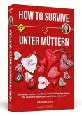 How To Survive unter Müttern