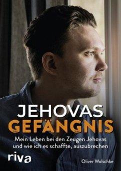 Jehovas Gefängnis - Wolschke, Oliver