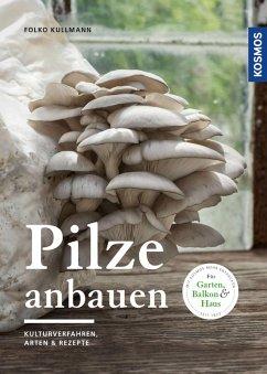 Pilze anbauen (eBook, PDF) - Kullmann, Folko