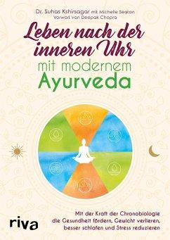 Leben nach der inneren Uhr mit modernem Ayurveda - Kshirsagar, Suhas G.