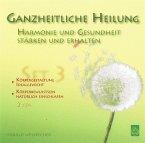 Ganzheitliche Heilung - Set 3, 2 Audio-CDs